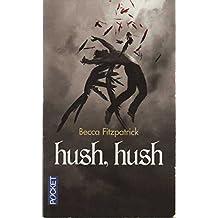 La saga des anges déchus, tome 1: Hush, hush