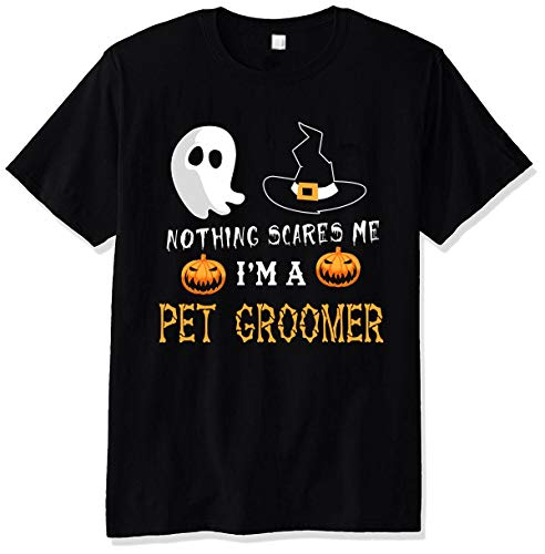 Halloween Shirts for Pet Groomer - Nothing Scares Me I am - Unisex T Shirts Medium Black]()