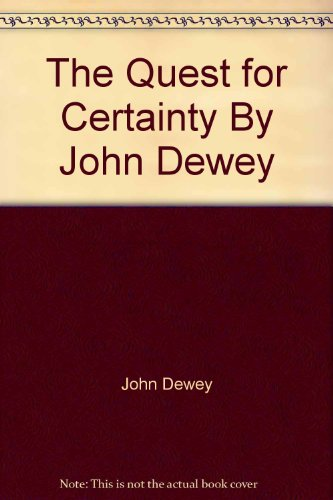 The Quest for Certainty By John Dewey (John Dewey Quest For Certainty compare prices)