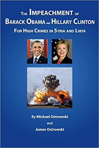 Book The Impeachment of Barack Obama and Hillary Clinton: for High Crimes in Syria and Libya by Michael Ostrowski (2016-07-09)
