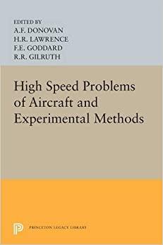 High Speed Problems of Aircraft and Experimental Methods (Princeton Legacy Library)
