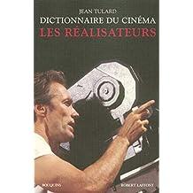 Dictionnaire du cinéma - Tome 1: Les réalisateurs