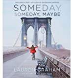 download ebook [ someday, someday, maybe ] by graham, lauren ( author) 2013 [ compact disc ] pdf epub