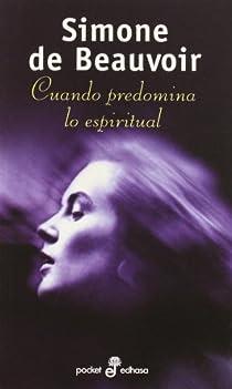 Cuando predomina lo espiritual par Beauvoir