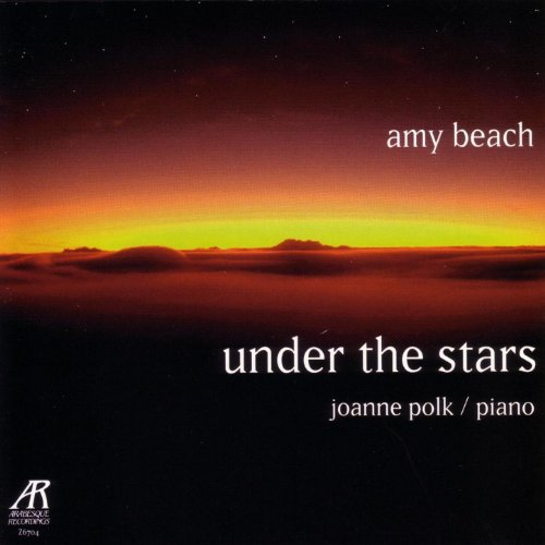 (Amy Beach - Under The Stars - The Solo Piano Music Of Amy Beach, Volume Two)