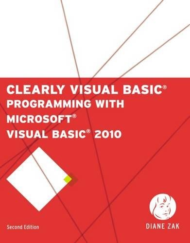 Clearly Visual Basic: Programming with Microsoft Visual Basic 2010 (SAM 2010 Compatible Products) (Best C Ide Windows)