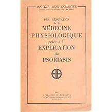 Une renovation de la medecine psysiologique grace a l'explication du psoriasis