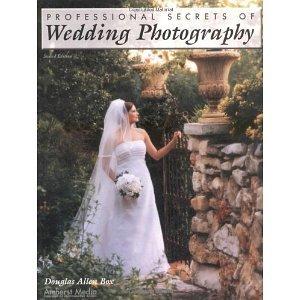 Professional Secrets Of Wedding Photography [Paperback] [2003] 2nd Ed. Douglas Allen Box
