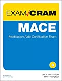 img - for MACE Exam Cram: Medication Aide Certification Exam by Linda Whitenton (2013-02-07) book / textbook / text book