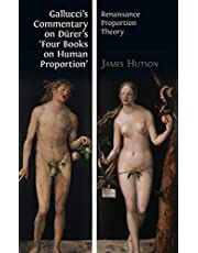 Gallucci's Commentary on Dürer's 'Four Books on Human Proportion': Renaissance Proportion Theory