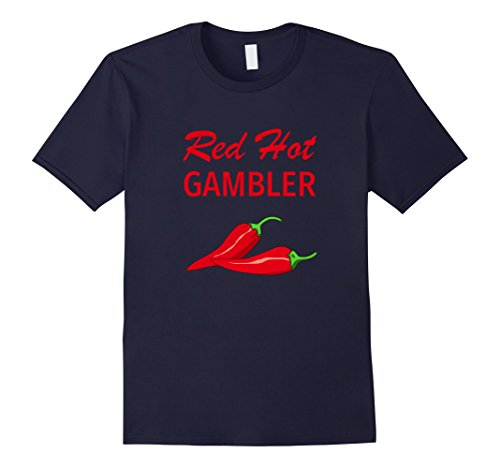 Mens Funny Gambler T Shirt Gift Red Hot Gambler Large Navy