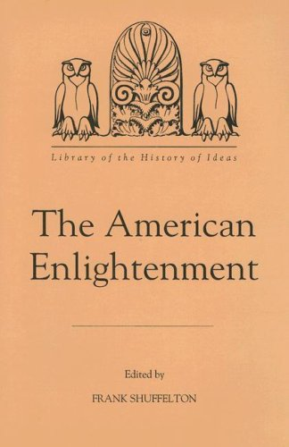 The American Enlightenment (Library of the History of Ideas)