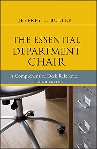 The Essential Department Chair: A Comprehensive Desk Reference (Jossey-Bass Resources for Department Chairs Book 132)