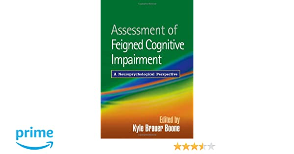 Assessment of feigned cognitive impairment a neuropsychological assessment of feigned cognitive impairment a neuropsychological perspective 9781593854645 medicine health science books amazon fandeluxe Images