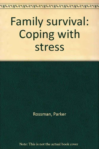 Family survival: Coping with stress