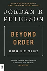 Beyond Order: 12 More Rules for Life