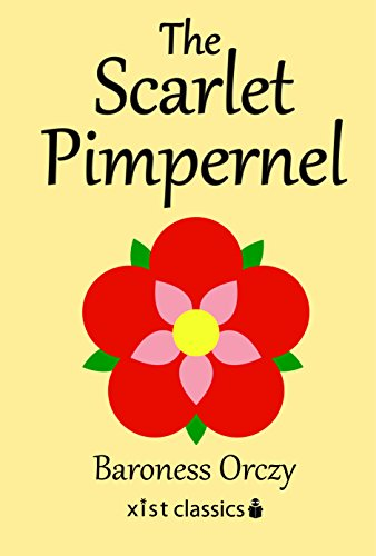The Scarlet Pimpernel (Xist Classics) (English Edition)