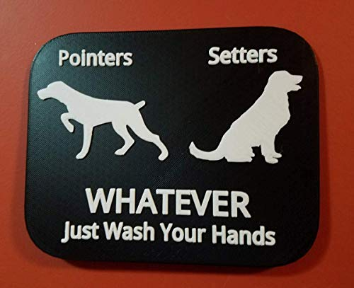 Pointer Setter Dogs Whatever Just Wash Your Hands 3D Printed Bathroom Sign Gender Neutral Restroom ()