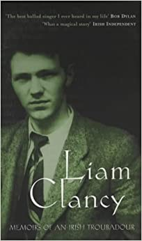 Liam Clancy : Memoirs of an Irish Troubadour by Liam Clancy (2003-05-03)