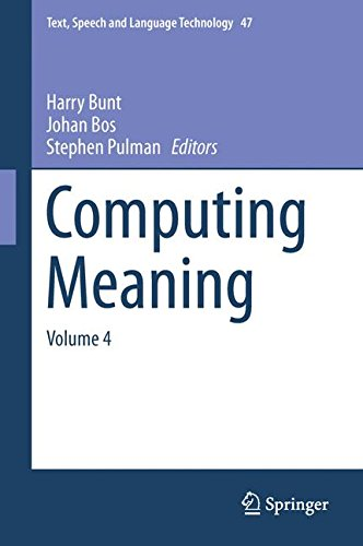 Computing Meaning: Volume 4 (Text, Speech and Language Technology)