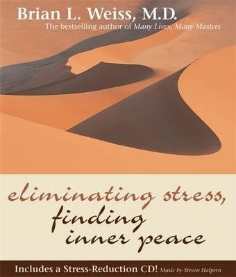 BY Weiss, Brian L ( Author ) [{ Eliminating Stress, Finding Inner Peace [With CD] By Weiss, Brian L ( Author ) Sep - 01- 2003 ( Hardcover ) } ]