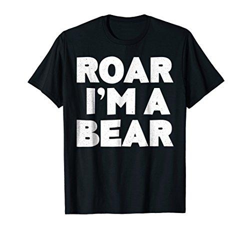 Roar I'm A Bear T-Shirt Halloween Costume Shirt ()