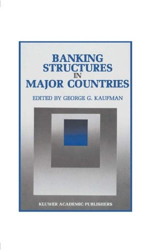 Banking Structures in Major Countries (Innovations in Financial Markets and Institutions)