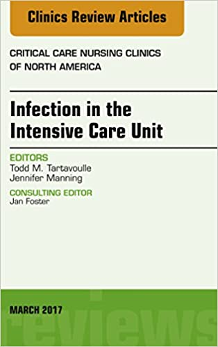 Infection in the Intensive Care Unit, An Issue of Critical Care
