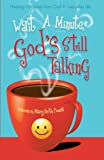 Wait A Minute, God's Still Talking, Warren Powell and Mary Beth, 1615665811
