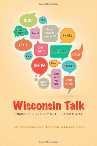 Wisconsin Talk: Linguistic Diversity In The Badger State (Languages And Folklore Of Upper Midwest)