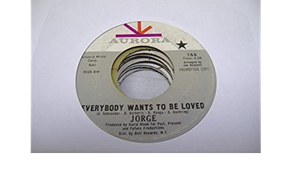 JORGE - JORGE 45 RPM Everybody Wants To Be Loved / Tic Tac Toe - Amazon.com Music
