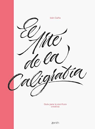 El arte de la caligrafía (Zenith Original) por Iván Caíña