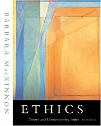 Ethics: Theory and Contemporary Issues (with InfoTrac) by Barbara MacKinnon (2003-05-19)