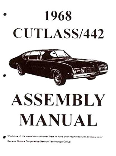 A MUST FOR OWNERS, MECHANICS & RESTORERS 1968 OLDSMOBILE CUTLASS F-85 & 442 FACTORY ASSEMBLY INSTRUCTION MANUAL - Covers the 1968 Cutlass, S, Supreme & 442. OLDS 68 Oldsmobile F85 Cutlass