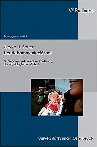 Read online Der Hebammenkreisssaal (Frauengesundheit) PDF, azw (Kindle), ePub