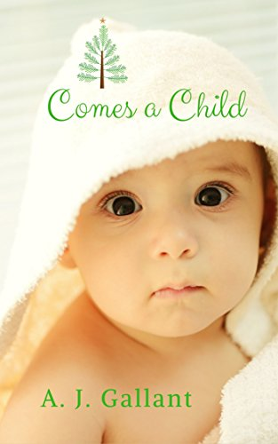 Book: Comes a Child by A. J. Gallant