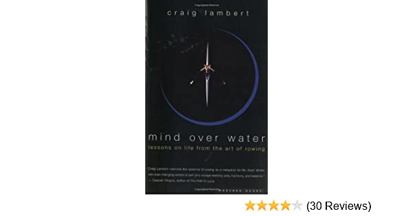 Mind over water lessons on life from the art of rowing kindle mind over water lessons on life from the art of rowing kindle edition by craig lambert religion spirituality kindle ebooks amazon fandeluxe Gallery
