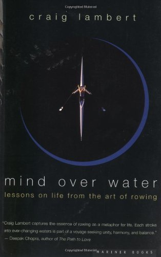 Mind over water lessons on life from the art of rowing kindle mind over water lessons on life from the art of rowing by lambert fandeluxe Gallery
