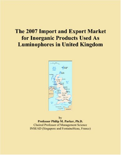 The 2007 Import and Export Market for Inorganic Products Used As Luminophores in United Kingdom pdf epub