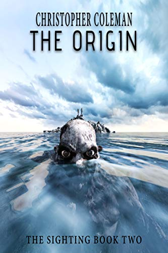 The Origin:  (The Sighting Book Two): A gripping monster horror thriller by [Coleman, Christopher]