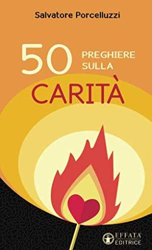 Read Online 50 PREGHIERE SULLA CARITA (Italian Edition) pdf