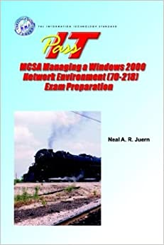 Book Pass-It McSa Managing a Windows 2000 Network Environment (70-218) Exam Preparation by Neal A. Juern (2004-03-31)