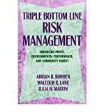 img - for [(Triple Bottom Line Risk Management: Enhancing Profit, Environmental Performance and Community Benefit )] [Author: Adrian R. Bowden] [Jul-2001] book / textbook / text book
