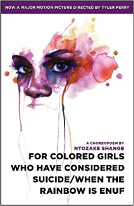 For colored girls who have considered suicidewhen the rainbow is for colored girls who have considered suicidewhen the rainbow is enuf ntozake shange 9781439186817 amazon books fandeluxe Image collections