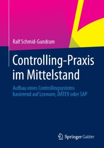 Download Controlling-Praxis im Mittelstand: Aufbau eines Controllingsystems basierend auf Lexware, DATEV oder SAP (German Edition) Pdf