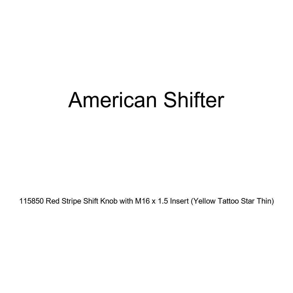Yellow Tattoo Star Thin American Shifter 115850 Red Stripe Shift Knob with M16 x 1.5 Insert