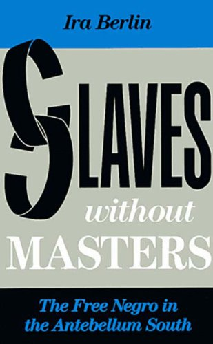 Top 2 best slaves without masters ira berlin