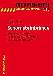 Schornsteinbrände: Praktische Hinweise für Brände in Schornsteinen und Feuerungsanlagen (Die Roten Hefte / Ausbildung Kompakt)