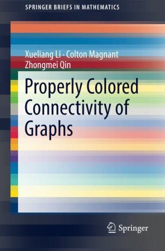 Properly Colored Connectivity of Graphs (SpringerBriefs in Mathematics)
