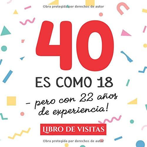 40 es como 18 - pero con 22 años de experiencia: Libro de ...